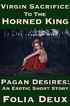 Virgin Sacrifice to the Horned King (Pagan…