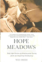 Hope Meadows: Real Life Stories of Healing…