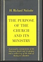 Purpose of the Church and Its Ministry by H.…