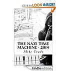 THE NAZI TIME MACHINE - 2014 by MIKE CRADE