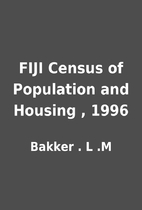 FIJI Census of Population and Housing , 1996…