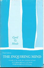 The inquiring mind by Cyril Orvin Houle