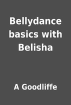 Bellydance basics with Belisha by A…
