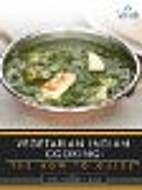 Vegetarian Indian Cooking: The How-To Guide…