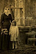 Cadaver Dogs by Rebecca Loudon