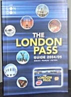 The London Pass Guide 2004/2005
