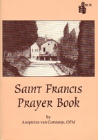 Saint Francis Prayer Book: Compiled From…