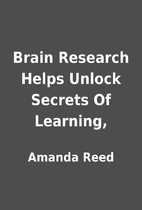 Brain Research Helps Unlock Secrets Of…