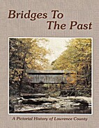Bridges to the Past: A Pictoral History of…