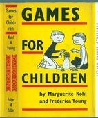 Games for Children by Marguerite Kohl