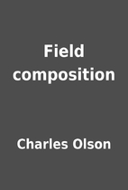 Field composition by Charles Olson