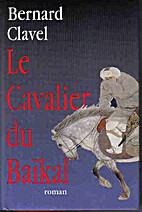 Le cavalier du Baïkal by Bernard Clavel