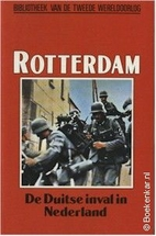 Rotterdam : de Duitse inval in Nederland by…