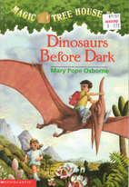 Magic Tree House #01: Dinosaurs Before Dark…