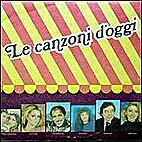 Le Canzoni d'Oggi by Artisti vari