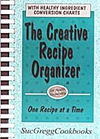 Creative Recipe Organizer, The by Sue Gregg