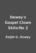 Dewey's Gospel Clown Skits/No 2 by Ralph G.…
