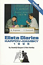 Elista diaries: Karpov-Kamsky 1996 by…
