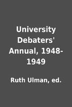 University Debaters' Annual, 1948-1949 by…