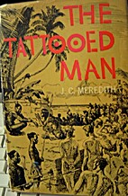 Tattooed Man 1ST Edition by J C Meredith