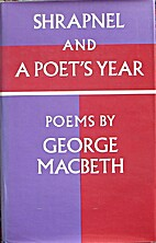Shrapnel and A poet's year : poems by George…