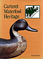 Carteret waterfowl heritage by Jack Dudley