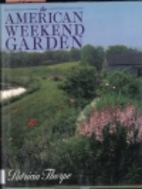 The American Weekend Garden by Patricia…