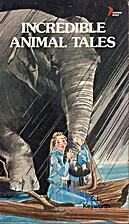 Incredible Animal Tales (Pi 323) by Keyworth
