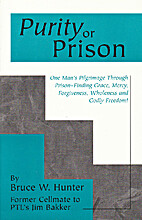 Purity or Prison by Bruce Hunter