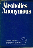 Alcoholics Anonymous by Alcoholics Anonymous…