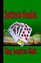 Bettina's Gamble by Kay Layton Sisk