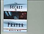The Secret of Prayer by Daniel N. Matei