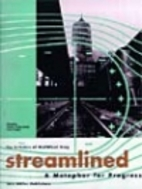 Streamlined: A Metaphor for Progress : The…