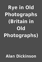 Rye in Old Photographs (Britain in Old…