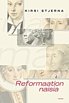 Reformaation naisia by Kirsi Irmeli Stjerna