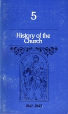 History of the Church: Period I, Vol. 5…