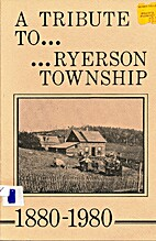 A Tribute to Ryerson Township. 1880-1980