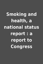 Smoking and health, a national status report…
