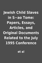 Jewish Child Slaves in S~ao Tome: Papers,…