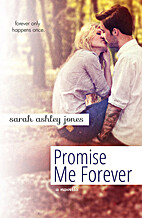 Promise Me Forever (Promise Me, #1.5) by…