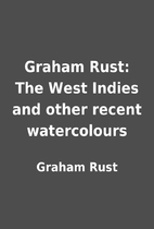 Graham Rust: The West Indies and other…