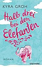Halb drei bei den Elefanten: Roman (German…