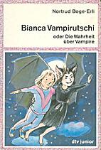 Bianca Vampirutschi oder Die Wahrheit über…