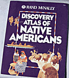 Discovery Atlas of Native Americans by…