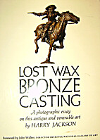 Lost Wax Bronze Casting: A Photographic…