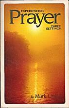 Experiencing Prayer Three Settings by Mark…