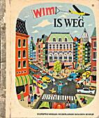 Wim is weg by Annie M. G. Schmidt