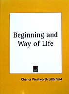 Beginning and Way of Life by Charles…