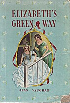 Elizabeth's Green Way by Jean Vaughan
