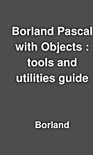 Borland Pascal with Objects : tools and…